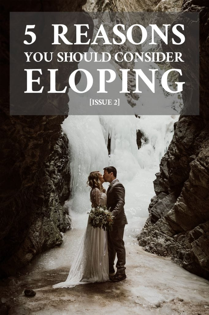 5 Reasons You Should Consider Eloping [Issue 2]