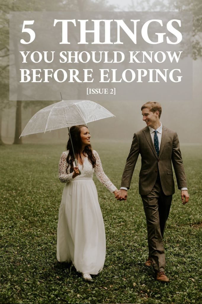 5 Things You Should Know Before Eloping [Issue 2]