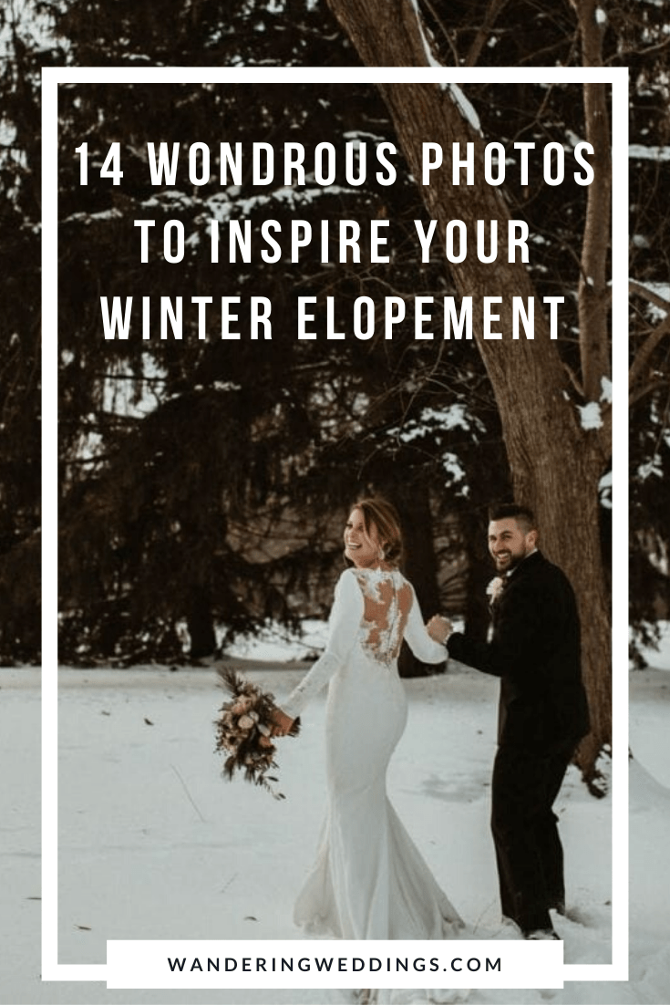 14 Wondrous Photos to Inspire Your Winter Elopement