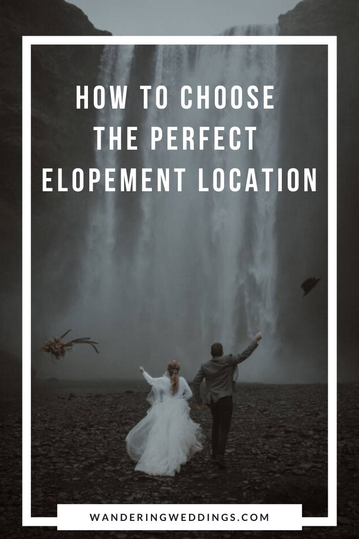 How to choose the perfect elopement location