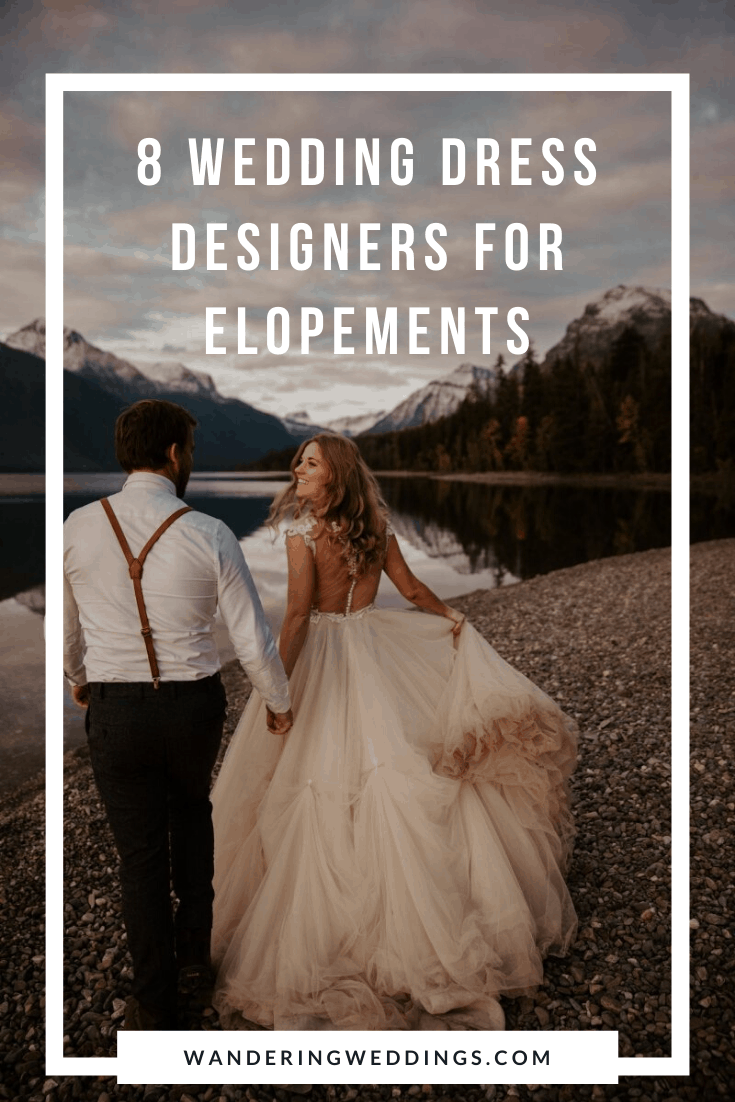 8 Wedding Dress Designers for Elopements