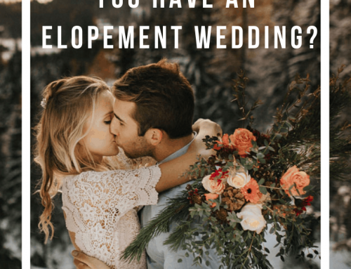 Is This The Year You Have an Elopement Wedding?
