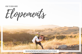 3 Tips to Book More Adventure Elopements