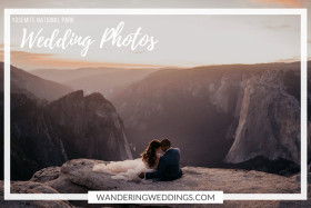 Unique Yosemite Wedding Photo Ideas You Can Incorporate on Your Wedding Day