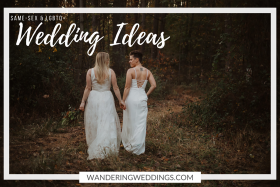 Same-Sex Wedding Ideas to Help Guide Your Elopement Planning Journey