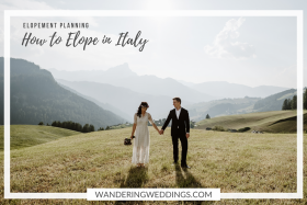 Elope in Italy: The Ultimate Guide For Couples