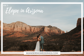 How to Elope in Arizona: The Ultimate Guide + Inspiration